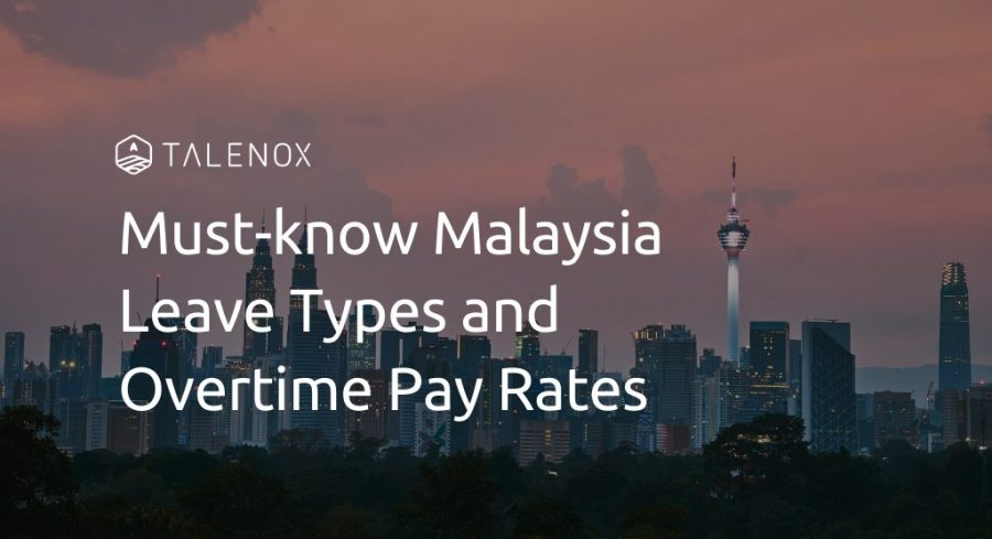 malaysia leave types and overtime rates